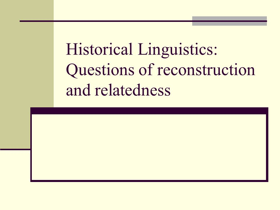 historical linguistics Historical linguistics is the study of language change it has five main concerns: to study changes in particular languages to discover the pre-history of languages, and group them into language families (comparative linguistics).