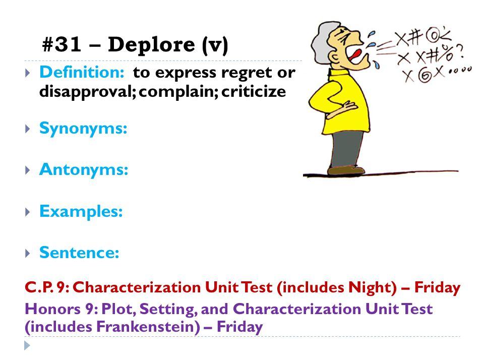 Elegant #31 U2013 Deplore (v) Definition: To Express Regret Or Disapproval; Complain