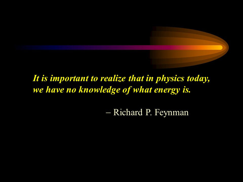 It is important to realize that in physics today,