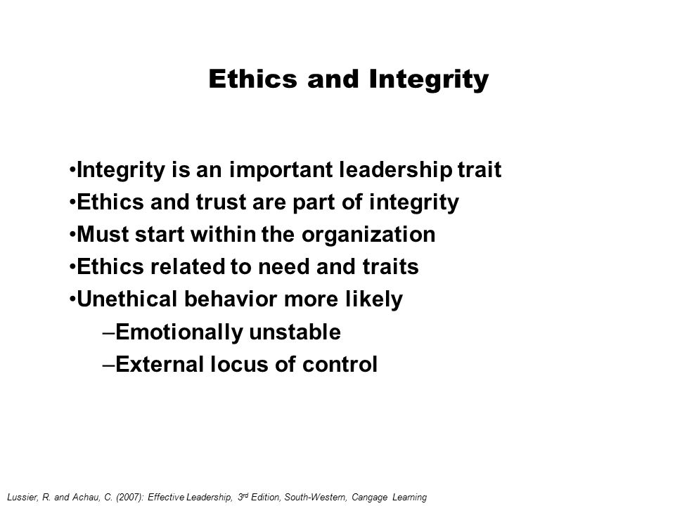 Ethics and Integrity Integrity is an important leadership trait