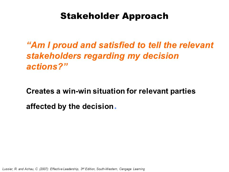 Stakeholder Approach Am I proud and satisfied to tell the relevant stakeholders regarding my decision actions
