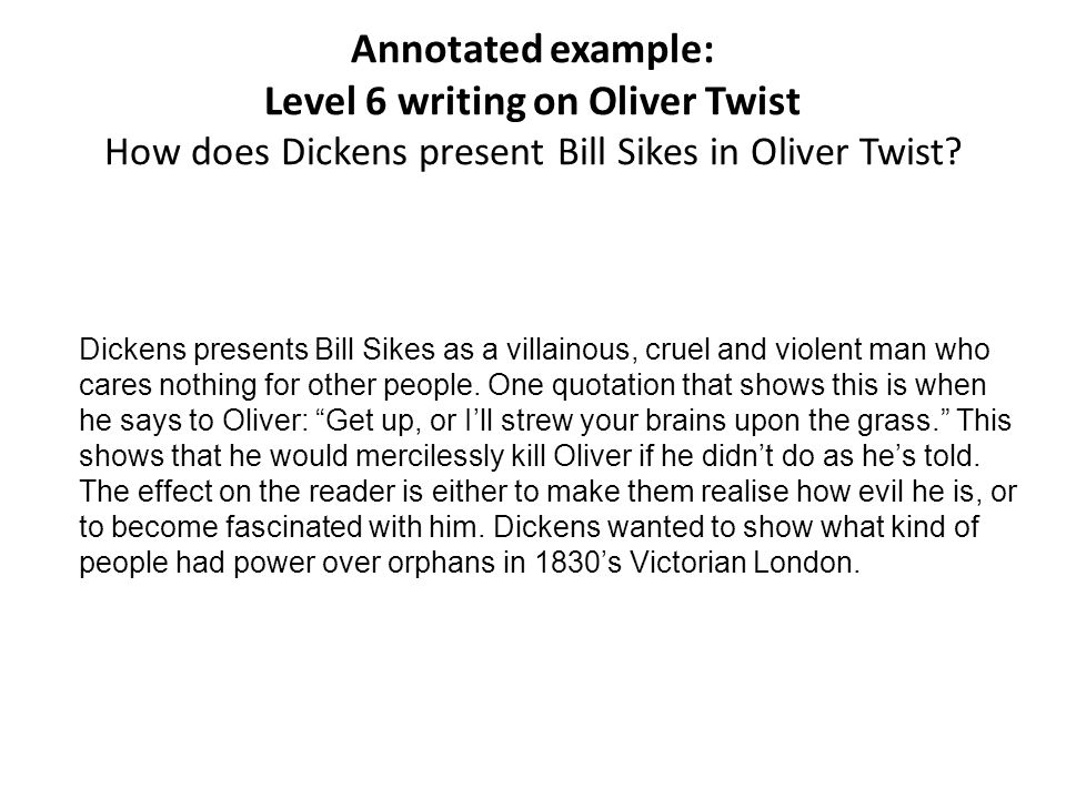 what distinguishes level from level writing about texts ppt annotated example level 6 writing on oliver twist how does dickens present bill sikes in