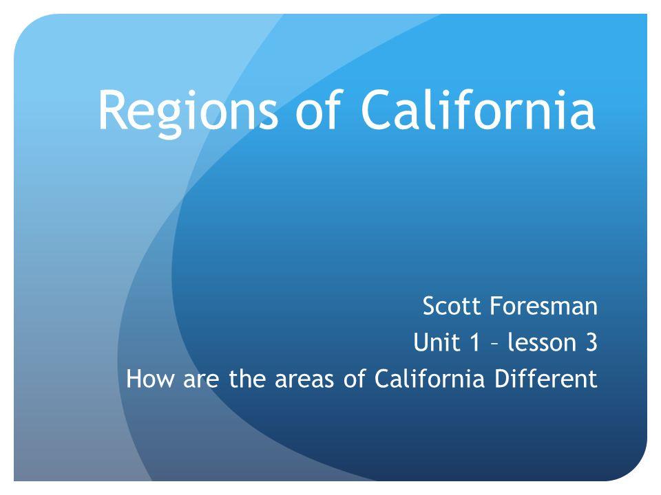Regions Of California Scott Foresman Unit 1 Lesson 3
