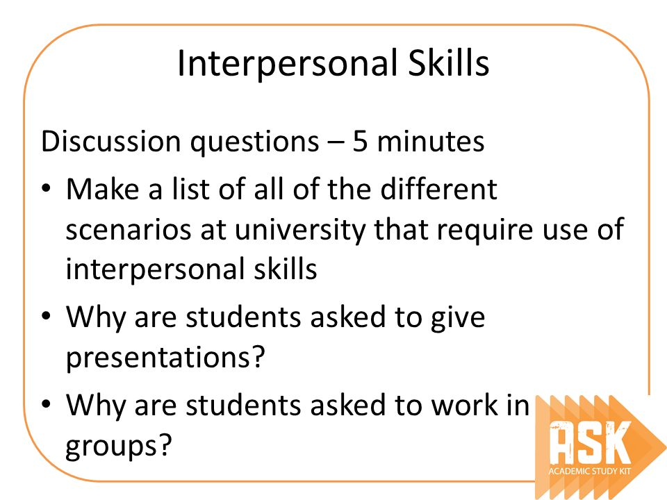 Interpersonal Skills Discussion questions – 5 minutes