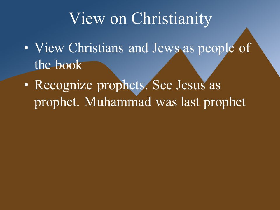the views of christians and jews by muslim people Islam shares a number of beliefs with christianity  jews, and christians ( among others) as people of the book since.