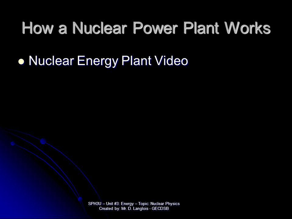 how a nuclear power plant works essay A nuclear power plant is a facility for obtaining electrical energy using nuclear fission reactions nuclear energy is used to produce heat.
