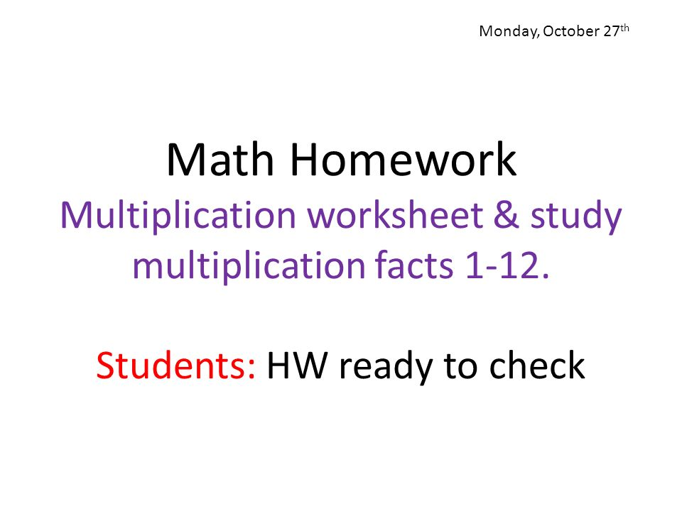 Monday October 27th Math Homework Multiplication worksheet – Multiplication 1-12 Worksheets