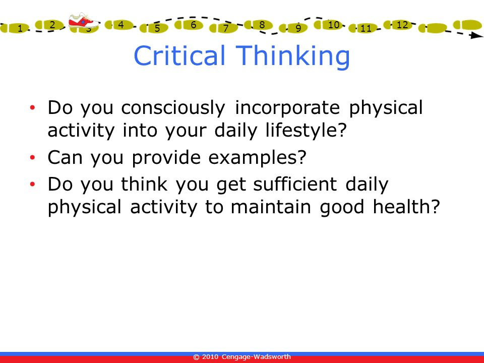 Critical Thinking Do you consciously incorporate physical activity into your daily lifestyle Can you provide examples