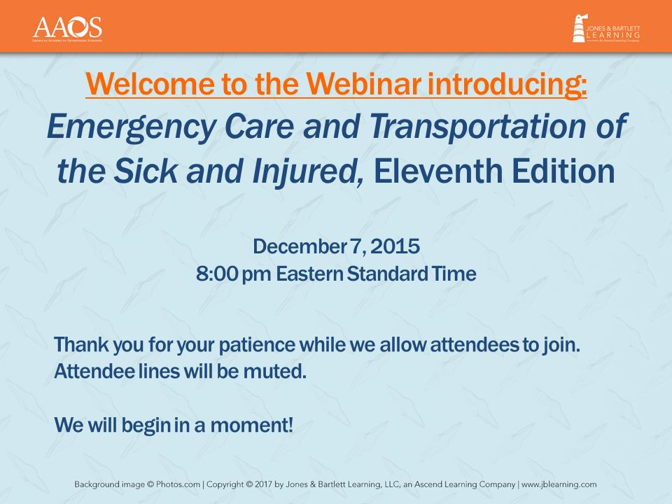 Welcome to the webinar introducing emergency care and welcome to the webinar introducing emergency care and transportation of the sick and injured fandeluxe Images