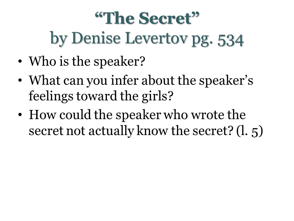 an analysis of the poem the secret by denise levertov The secret by denise levertov two girls discover the secret of life in a hidden line of poetry they forget the secret because they did not think and dig deeper.