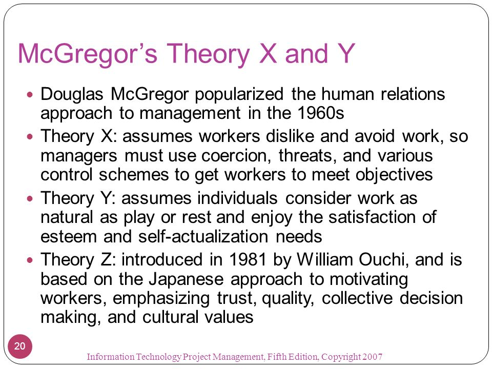 "evaluating mcgregors theory as an approach to management Evolution of mcgregor's theory x and theory y in relation to the development of management theory mcgregor called theory x as ""hard approach"" and."