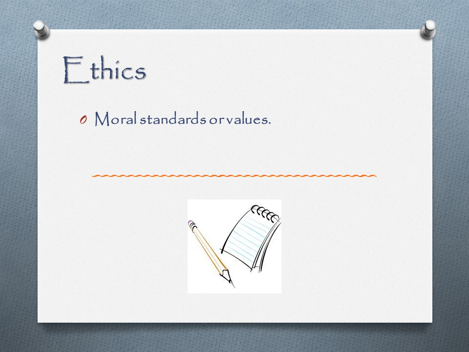 personal values and ethics standards Professionally accepted standards of personal and business behavior, values and guiding principles codes of professional ethics are often established by professional.