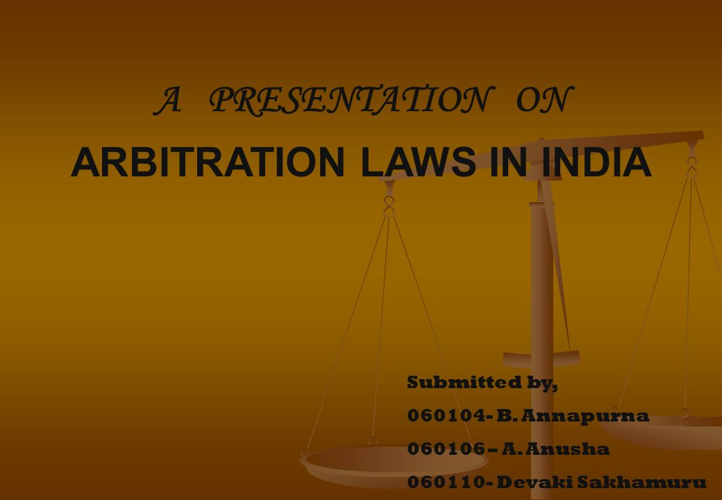 Arbitration Laws In India Ppt Video Online Download