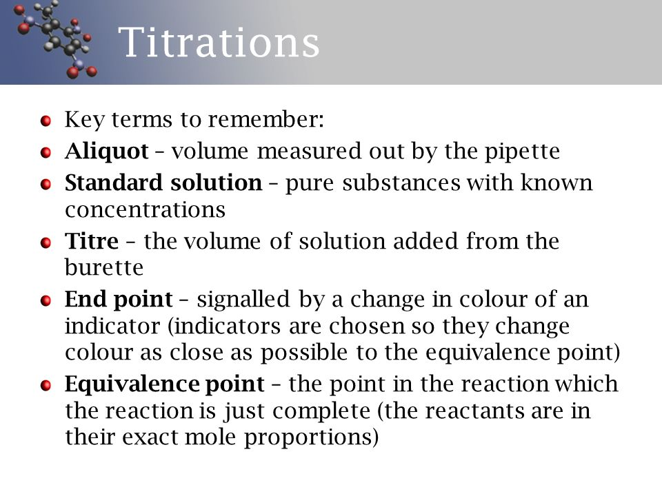 Titrations Key terms to remember: