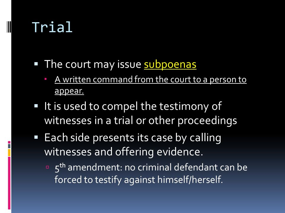 Trial The court may issue subpoenas
