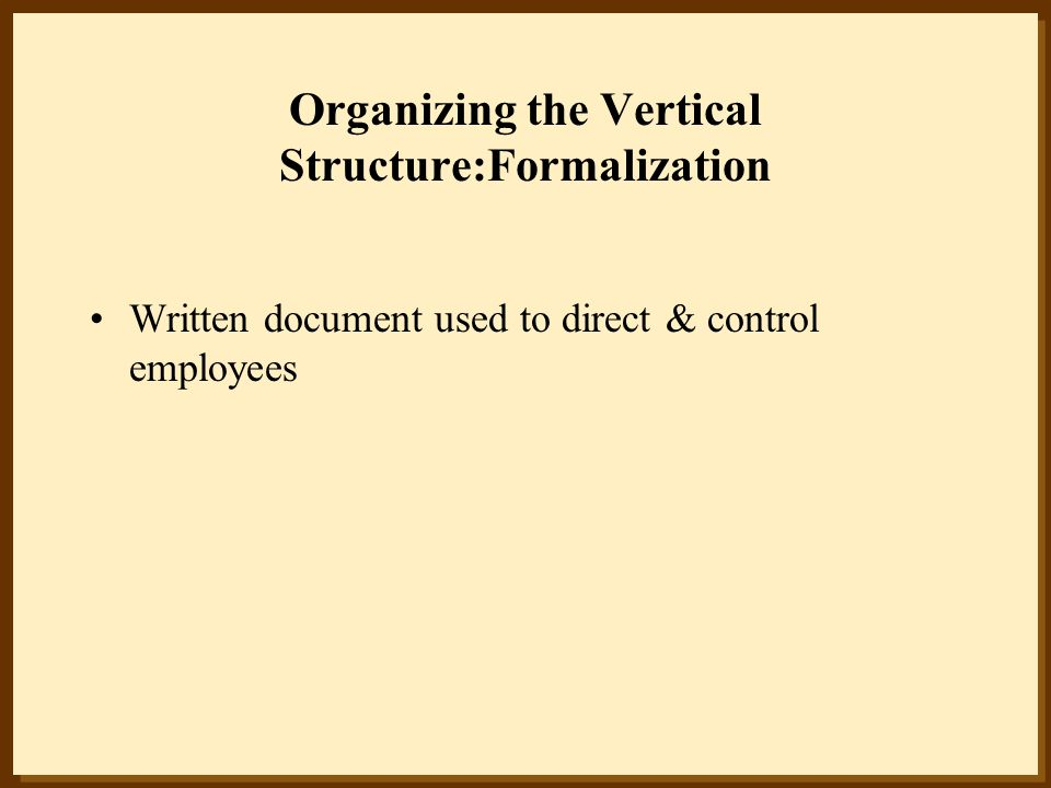 Organizing the Vertical Structure:Formalization