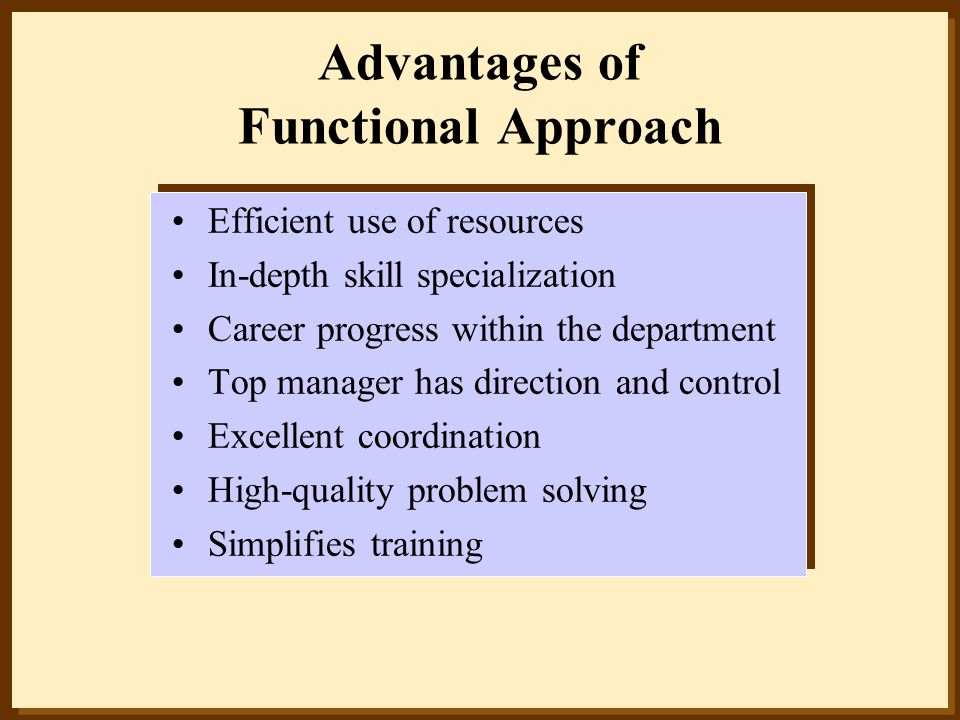Advantages of Functional Approach