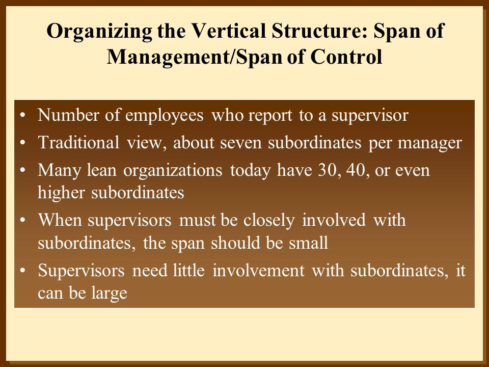 Organizing the Vertical Structure: Span of Management/Span of Control