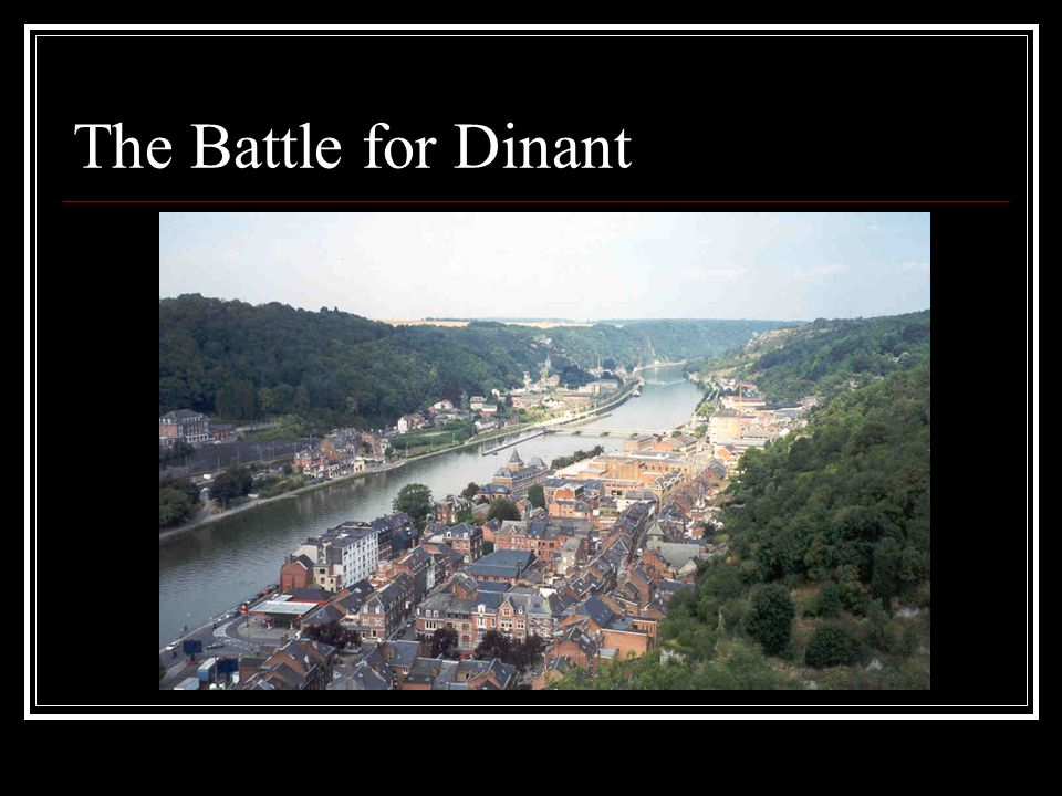 The Battle for Dinant