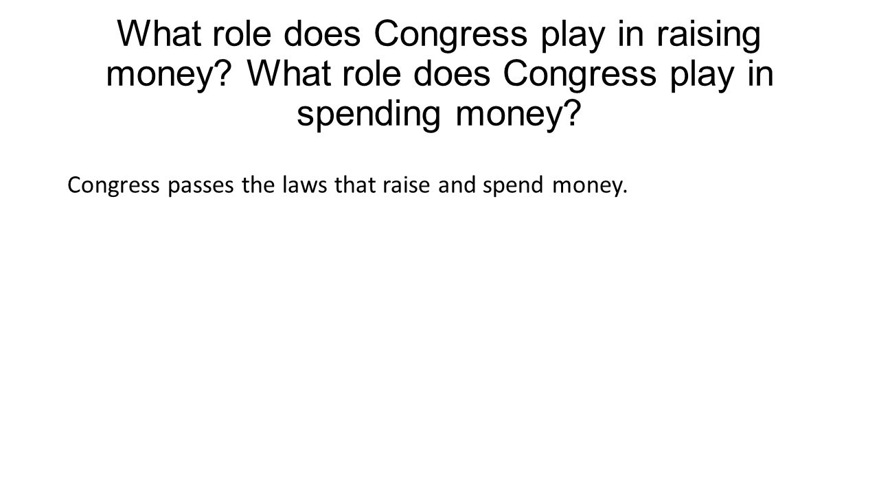 What role does Congress play in raising money