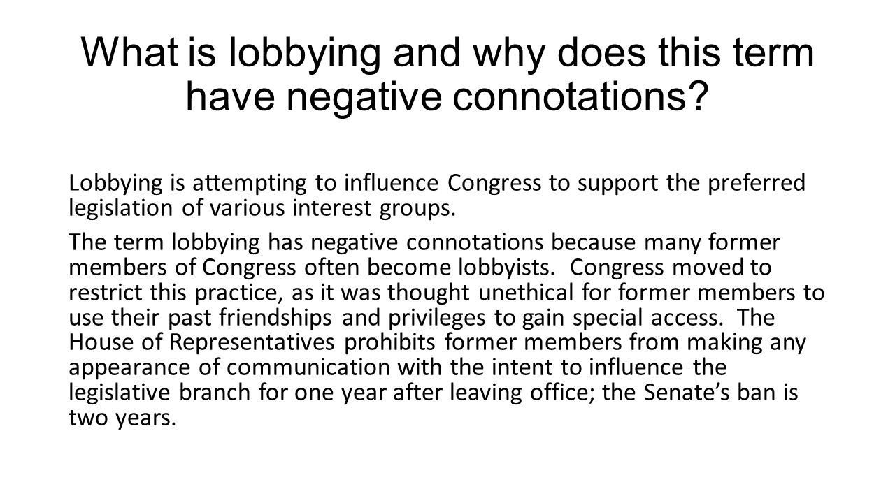 What is lobbying and why does this term have negative connotations