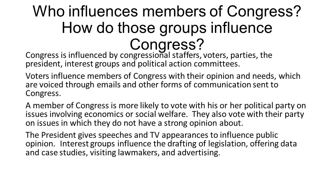 Who influences members of Congress