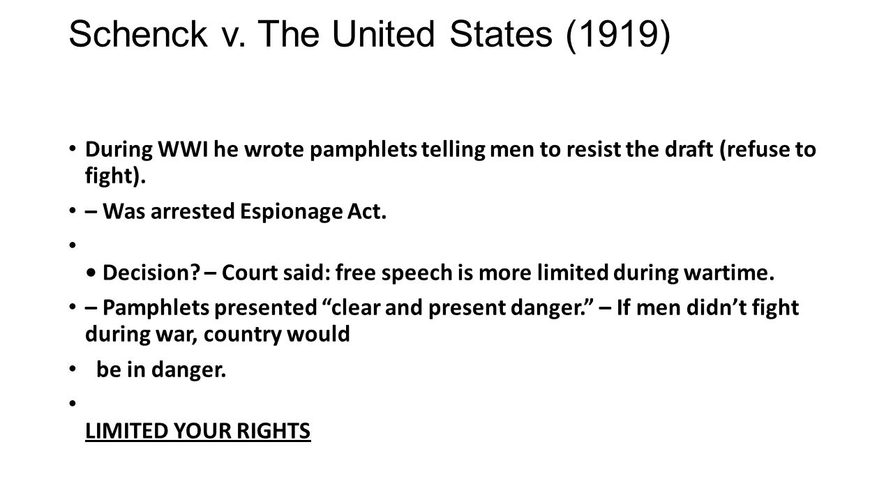 schenck vs united states 1919 Summary: the schenck v united states happened in 1919 during world war 1 this case is based on a three count indictment the first charge was a plan to violate the espionage act of 1917.