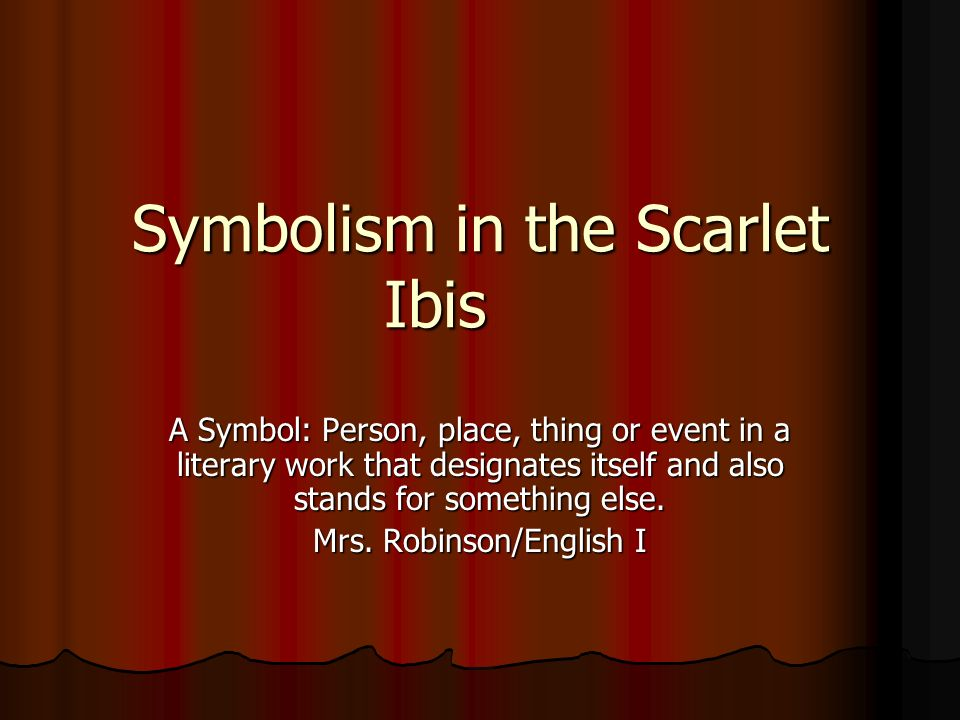 symbolism in the scarlet ibis ppt  symbolism in the scarlet ibis