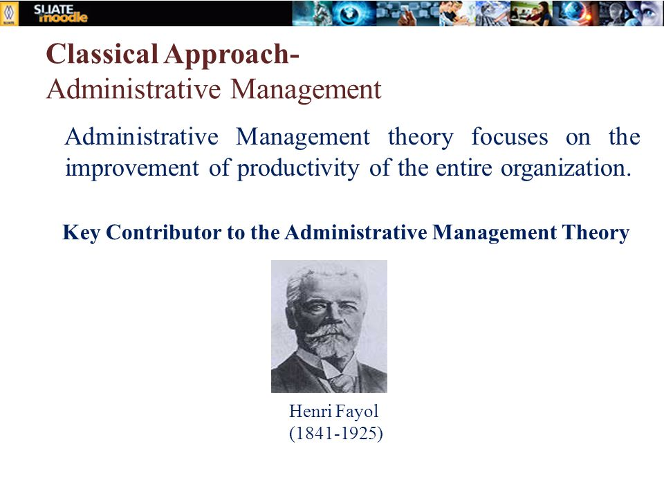 Classical Approach- Administrative Management