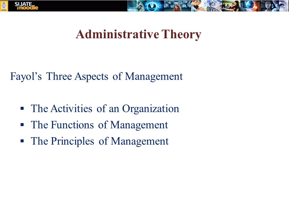 administrative theory The administrative theory is based on the concept of departmentalization, which means the different activities to be performed for achieving the common.