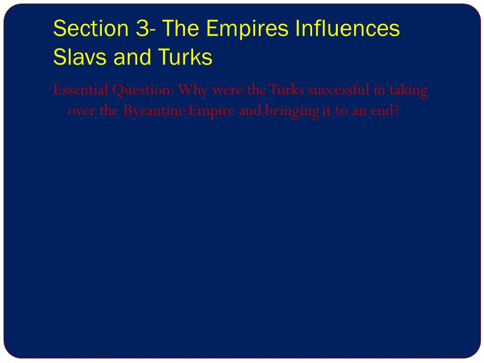 Section 3- The Empires Influences Slavs and Turks