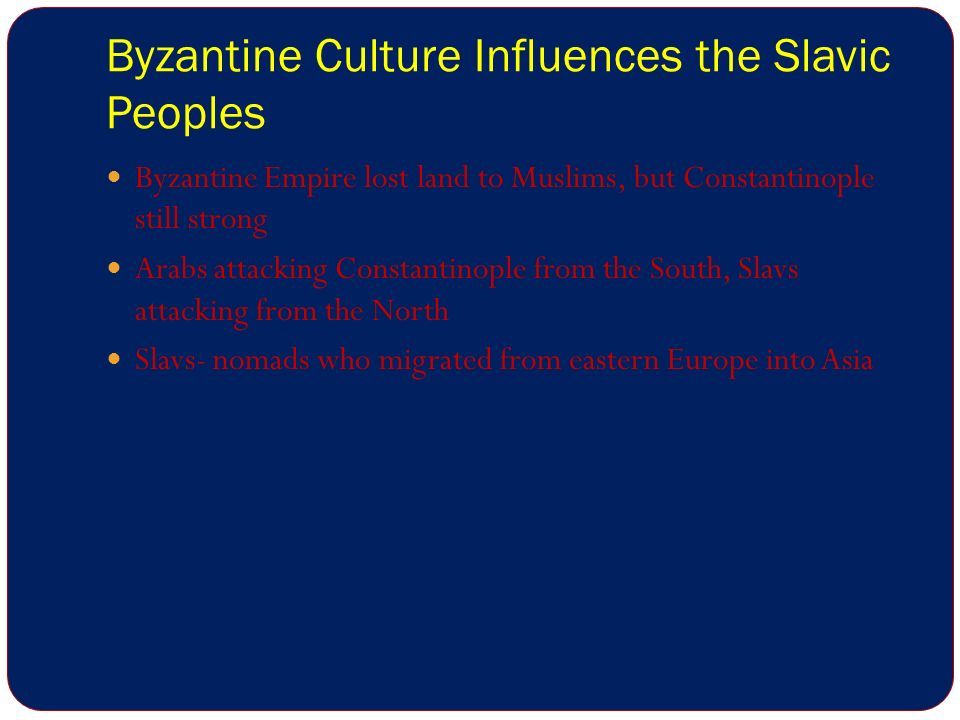 Byzantine Culture Influences the Slavic Peoples