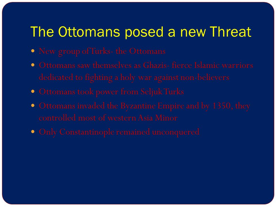 The Ottomans posed a new Threat