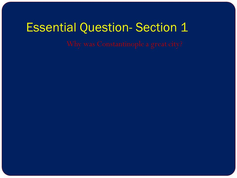 Essential Question- Section 1