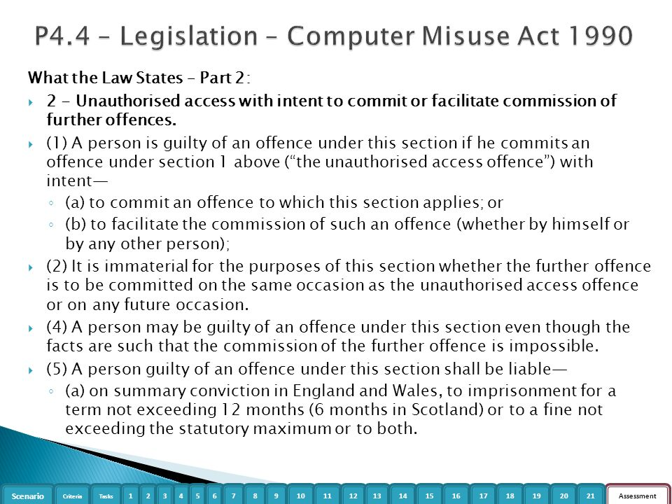 is the computer misuse act 1990 appropriate Criminal liability of hackers and other online criminals has been part of uk law since the computer misuse act 1990 at the global level, various.