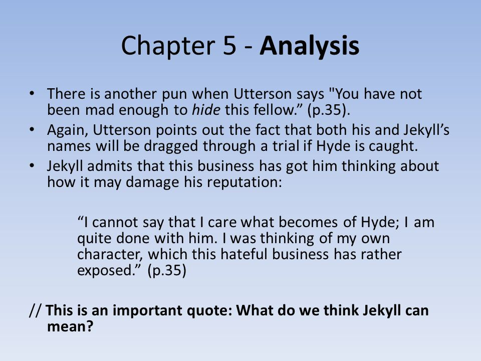 dr jekyll and hyde analysis Dr jekyll and mr hyde: theme analysis, free study guides and book notes including comprehensive chapter analysis, complete summary analysis, author biography information, character profiles, theme analysis, metaphor analysis, and top ten quotes on classic literature.