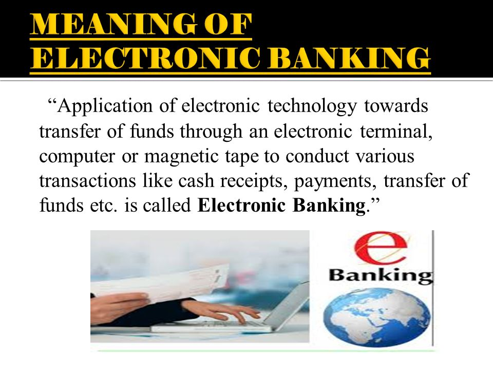 electronic information transfer banking systems information technology essay E-banking practices and customer satisfaction- a  wire transfers, telephone banking, electronic funds  the new information technology is.