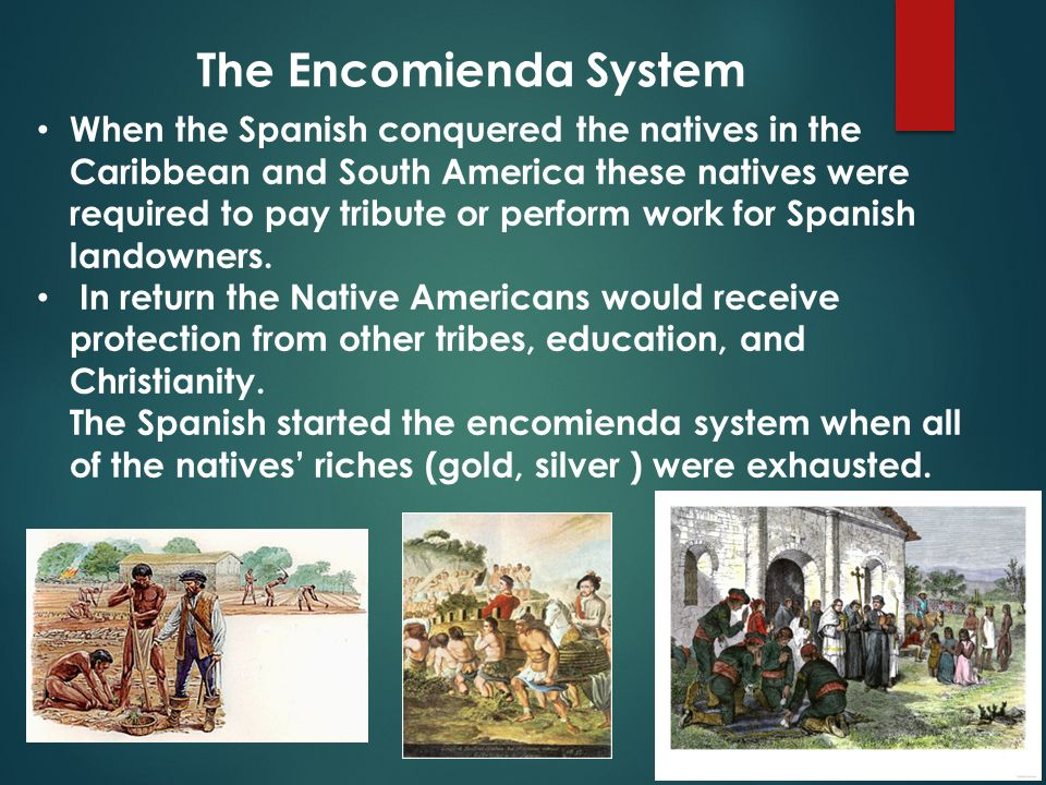 what is encomienda system It was a system of colonization used by the empire of spain when the spanish conquered the natives in the caribbean, southamerica, and later the.