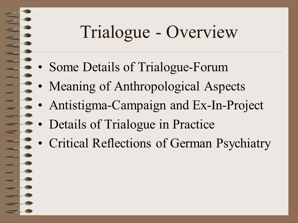 Trialogue - Overview Some Details of Trialogue-Forum
