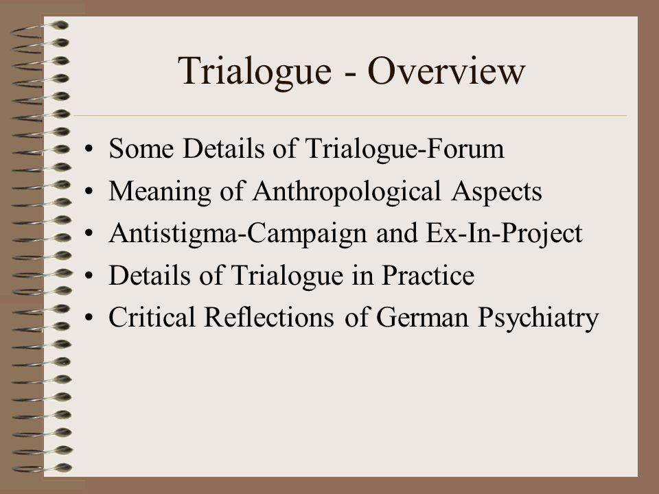 Trialogue - Overview Some Details of Trialogue-Forum