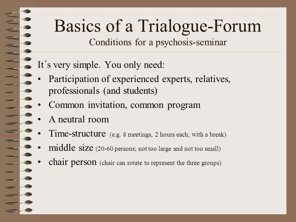 Basics of a Trialogue-Forum Conditions for a psychosis-seminar