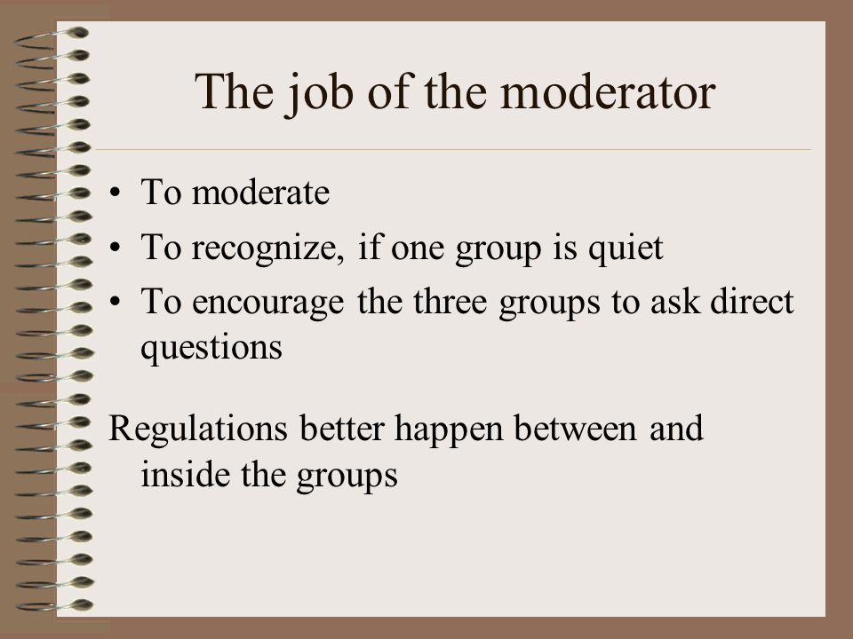 The job of the moderator