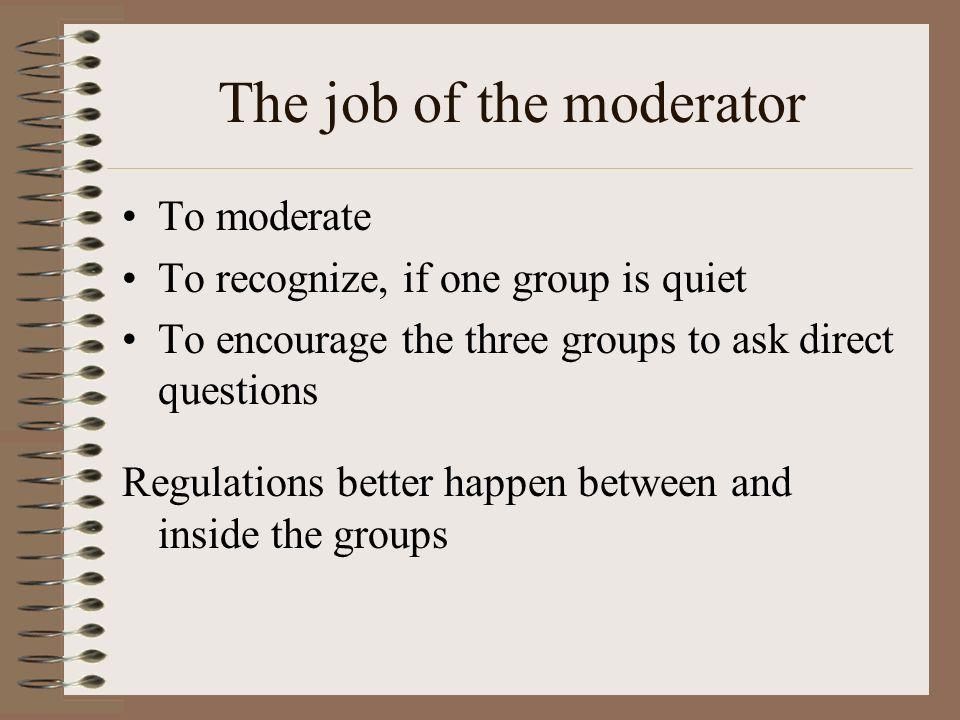 The job of the moderator