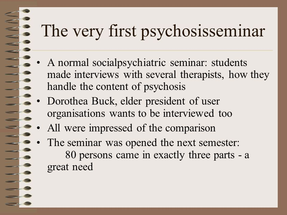 The very first psychosisseminar