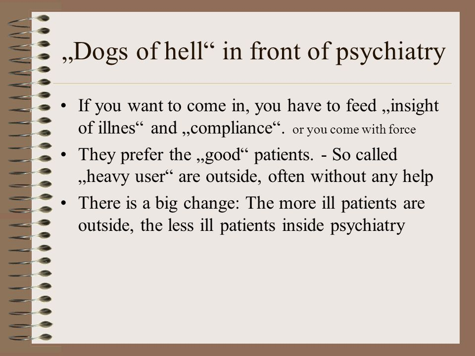 """""""Dogs of hell in front of psychiatry"""