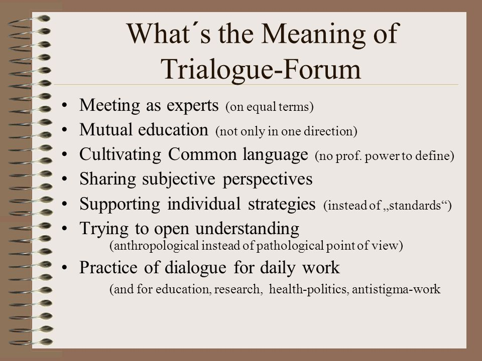 What´s the Meaning of Trialogue-Forum