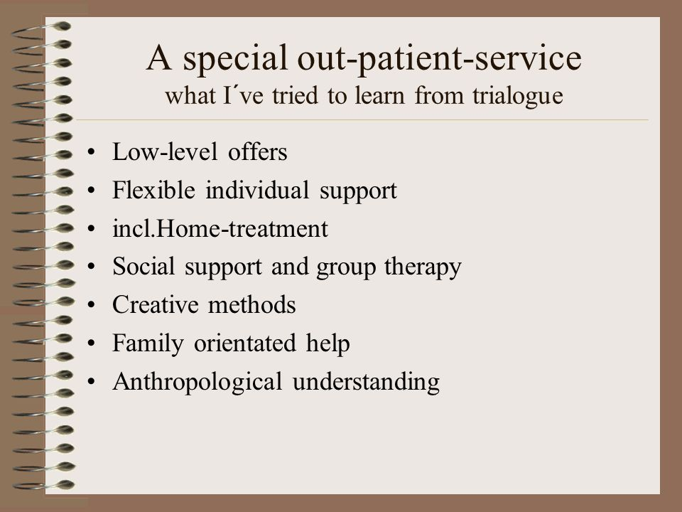 A special out-patient-service what I´ve tried to learn from trialogue