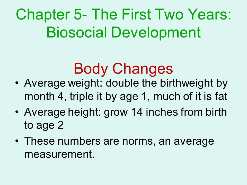 Chapter 5- The First Two Years: Biosocial Development Body ...