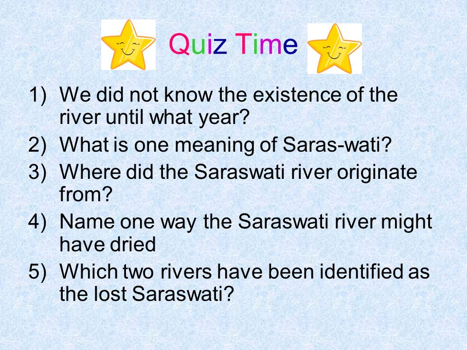 Quiz Time We did not know the existence of the river until what year