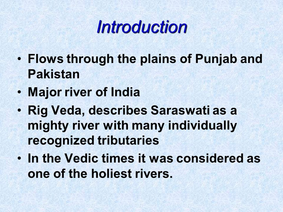Introduction Flows through the plains of Punjab and Pakistan
